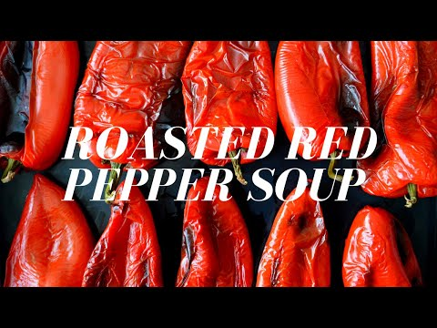 How To Make Roasted Red Pepper & Tomato Soup 🍅