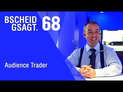 Bscheid gsagt - Folge  68: Audience Trader