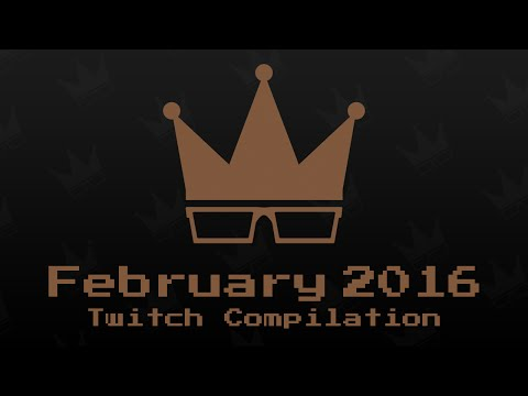 February 2016 Twitch Compilation
