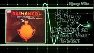 Knocking on Heavens Door Riddim  mix by djeasy