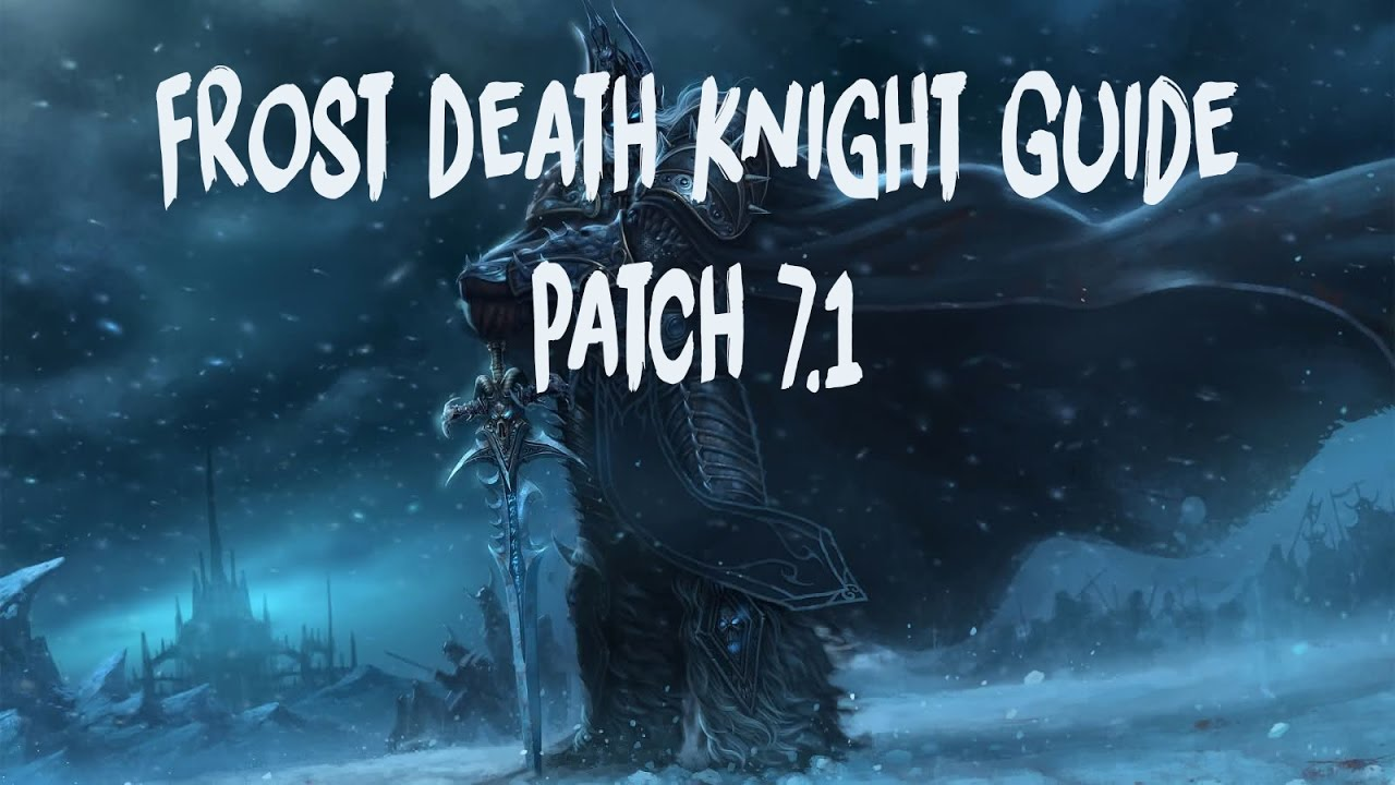 Frost Death Knight Legion Guide Patch 7.1 - YouTube