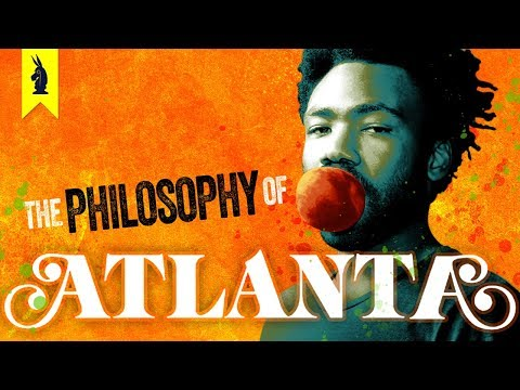 A Surreal Trip – The Philosophy of Atlanta – Wisecrack Edition
