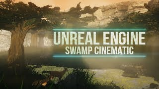 Unreal Engine 4 Swamp cinematic | Болото Синематик | 4k