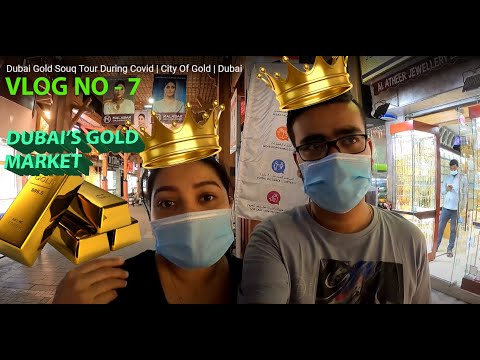 Dubai Gold Souq Tour During Covid | City Of Gold | Dubai | UAE | Deira Gold Market |