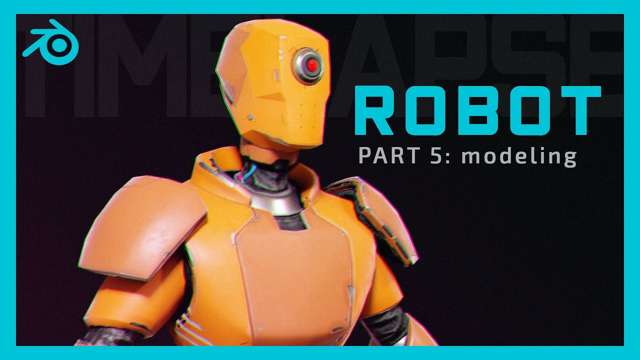 Robot Character - Part 5: Modelling in Blender 2.81