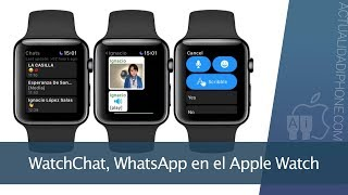 WatchChat, la mejor app para usar WhatsApp en tu Apple Watch