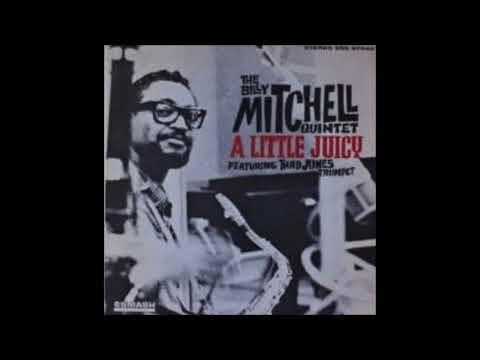 The Billy Mitchell Quintet Feat. Thad Jones – A Little Juicy ( Full Album )