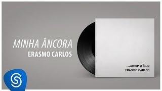 Baixar Erasmo Carlos - Minha Âncora (Álbum Completo: Amor É Isso)