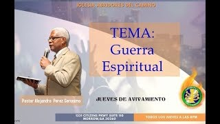 A.D.C Guerra espiritual/ Spiritual Warfare (Pastor Alejandro Perez Geronimo)