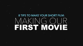8 Tips To Make Your Short Film: Making Our First Movie [Episode 4]