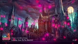 DJ Kass x DJ Mikl x Tchaos - Scooby Doo Pa Pa (Remix) 2018