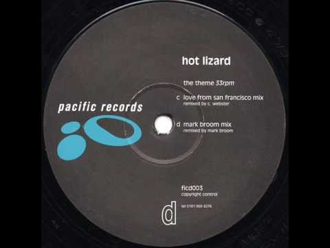 Hot Lizard  -  The Theme (Love From San Francisco Mix)