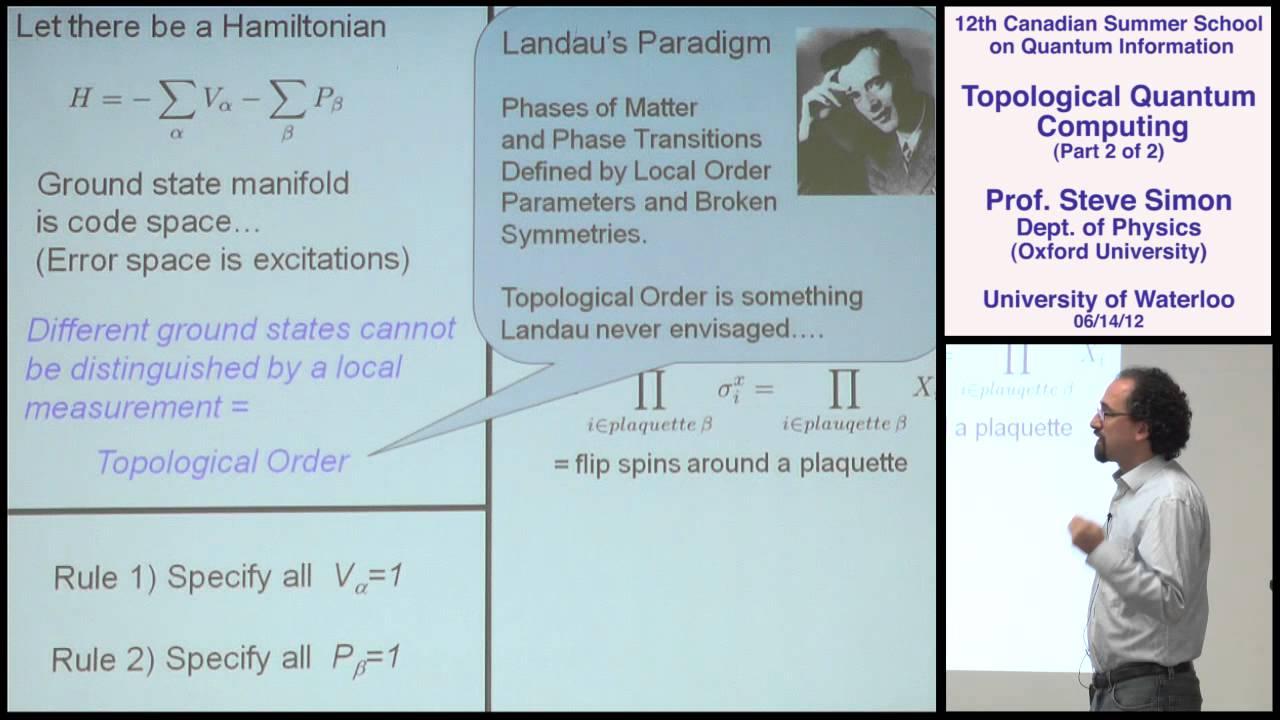 Steve Simon - Topological Quantum Computing (Part 2) - CSSQI 2012