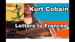 Letters to Frances - Kurt Cobain