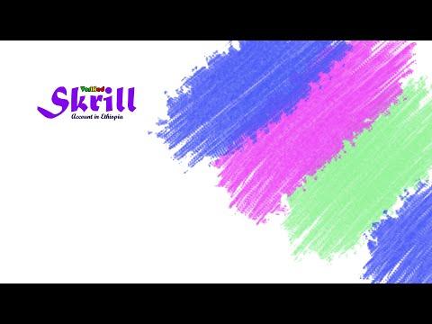 How To Open Skrill Account In Ethiopia   Online Money In Ethiopia  