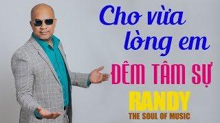 Cho Vừa Lòng Em RANDY ‣ Nhạc Vàng Bolero Buồn Hay Nhất 2017