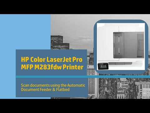 Hp Color Laserjet Pro Mfp M283fdw Printer How To Scan Using The Adf And Flatbed Youtube