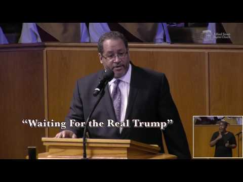 "November 6, 2016 ""Waiting For the Real Trump"", Rev. Dr. Michael Eric Dyson"