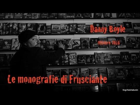 Le monografie di Frusciante: Danny Boyle