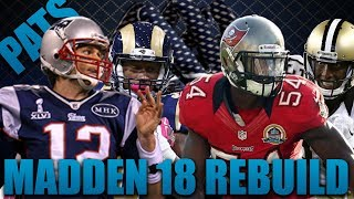 The Best Team Ever Built! Rebuilding the New England Patriots!| Madden 18 Franchise!