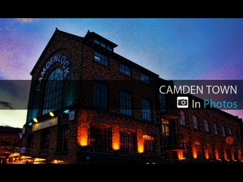 The Beauty of Camden town - in Photos