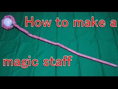 How to make a magic staff -