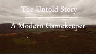 The Untold Story - A Modern Gamekeeper