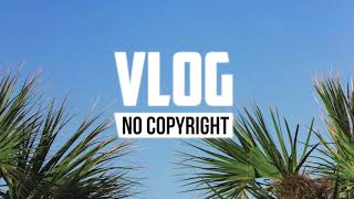 MBB - Good Vibes (Vlog No Copyright Music)