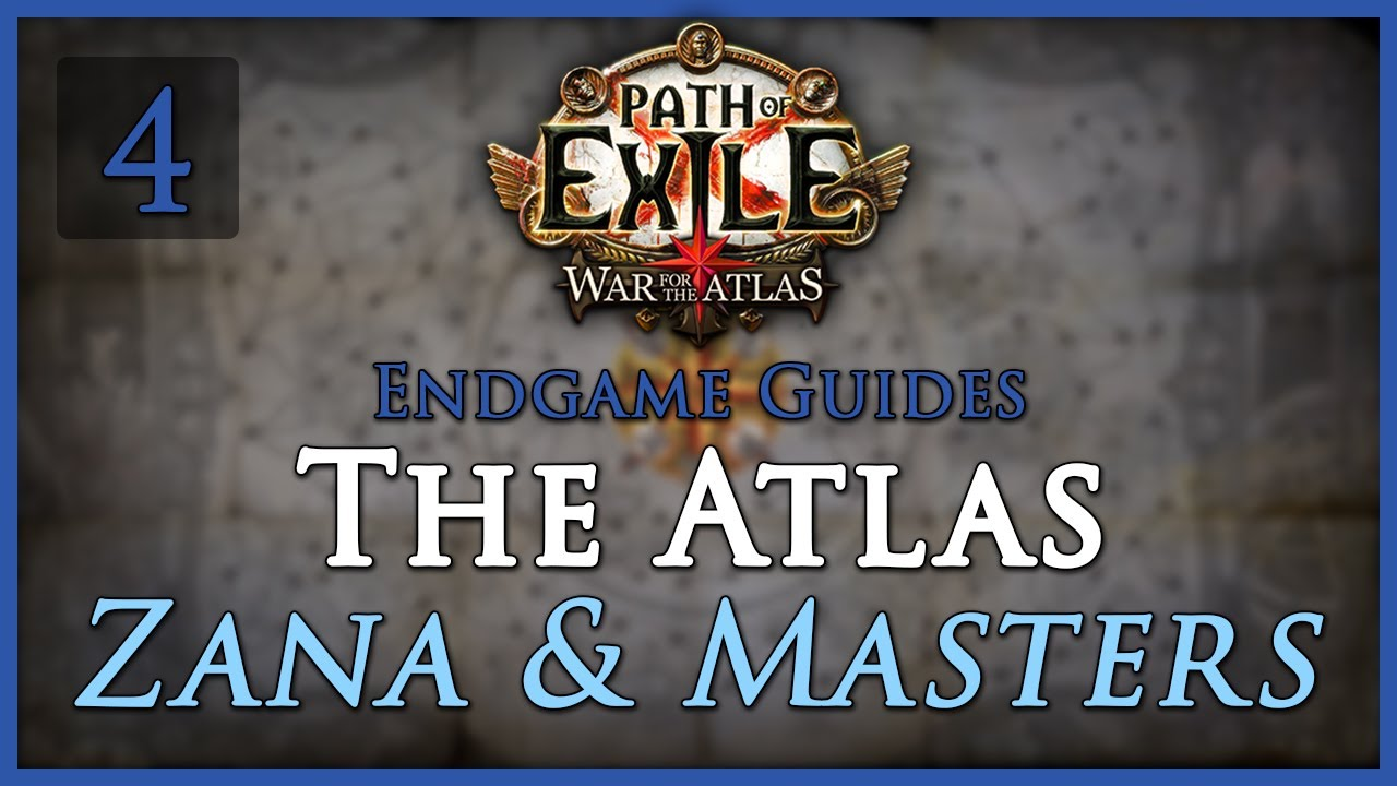 Part 4 – Zana & Masters – Exiled Guides