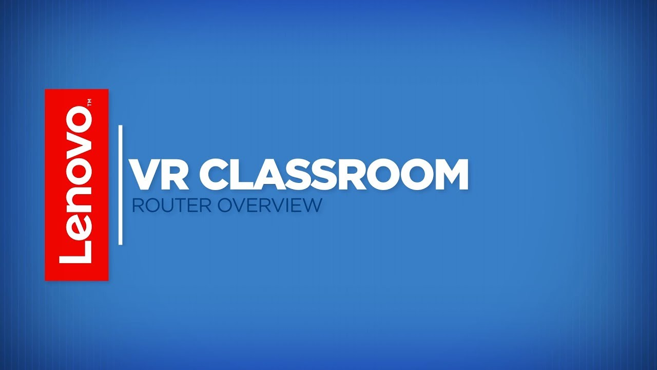 c16870a2b72 Lenovo VR Classroom  Router Overview - YouTube