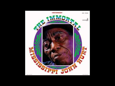 The Immortal Mississippi John Hurt [Full album]