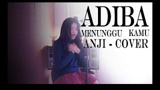MENUNGGU KAMU - Anji (cover by Adiba)