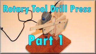 Making A Rotary Tool Drill Press, Part 1