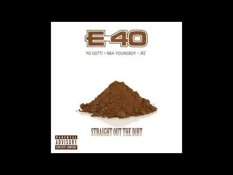 "E-40 ""Straight Out The Dirt"" Feat. Yo Gotti  & Youngboy Never Broke Again (Audio)"