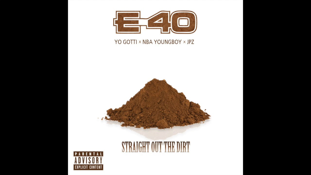 E-40 'Straight Out The Dirt' Feat. Yo Gotti  x NBA Youngboy  x JPZ (Audio)