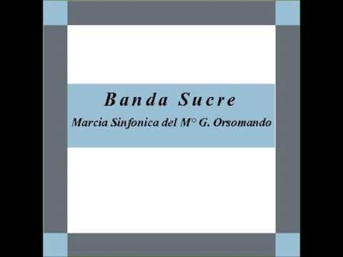 """""""Banda Sucre"""" - Marcia Sinfonica - G. Orsomando"""