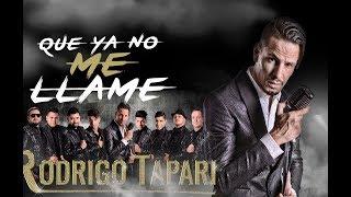 Baixar Que ya no me llame / Rodrigo Tapari 2018