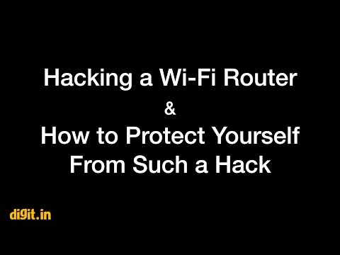 Hacking a Wi-Fi Router & Securing Yourself From Such a Hack