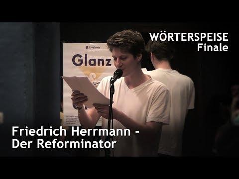 Friedrich Herrmann - Der Reforminator  (Finale - Wörterspeise - Juni 2017)