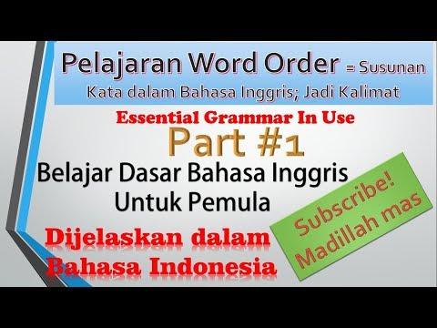 Pelajaran Susunan Kata/Word Order (Pelajaran Dasar dan Pemula Bahasa Inggris) #1