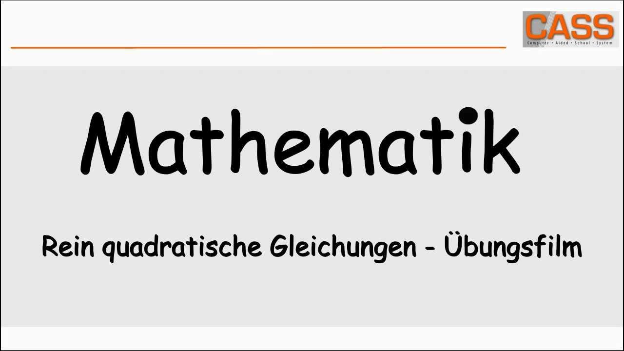 Rein quadratische Gleichungen - Übungsfilm - YouTube