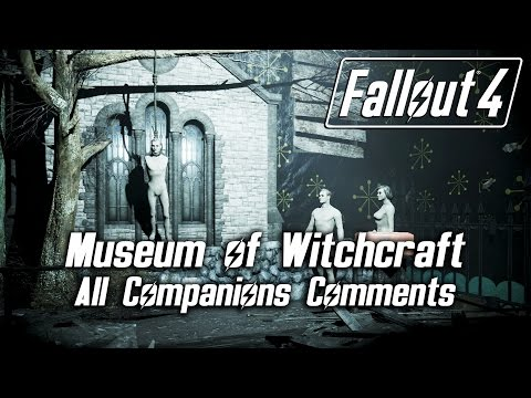 Fallout 4 - Museum of Witchcraft - All Companions Comments