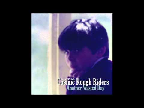 Daniel Wylie's Cosmic Rough Riders another wasted day