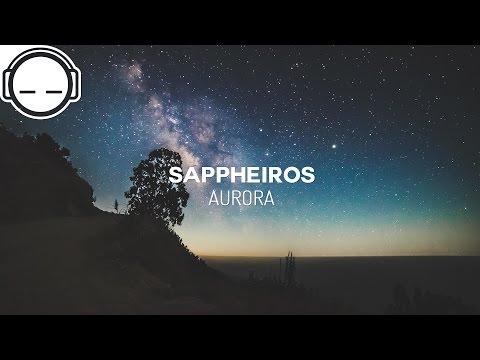 Sappheiros - Aurora [chillstep]