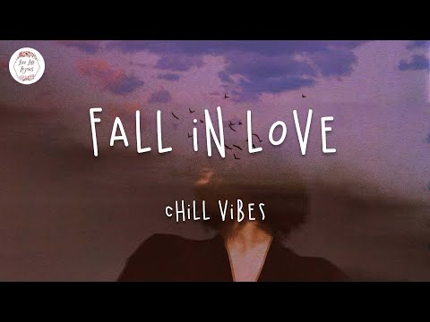 Fall In Love🌱 Pop/ RnB Chill Music Mix (Part 2)
