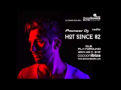 Hot Since 82 @ Cocoon Ibiza, Pioneer DJ Radio - DJs Playground 31.08.2015 Eventronica