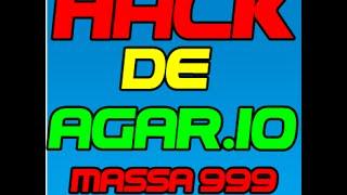 HACK PARA AGAR.IO MASSA 99999  2015