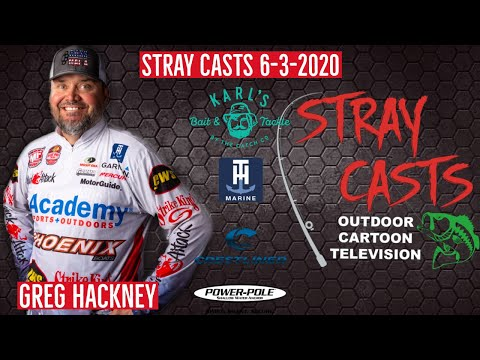 Stray Casts June 3, 2020 Featuring Professional Angler Greg Hackney