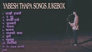Yabesh Thapa Songs Collection || JUKEBOX || 2021 ♥️