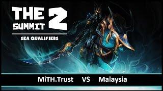 [ Dota2 ] MiTH.Trust vs Team Malaysia - The Summit 2 SEA Qualifiers - Thai Caster